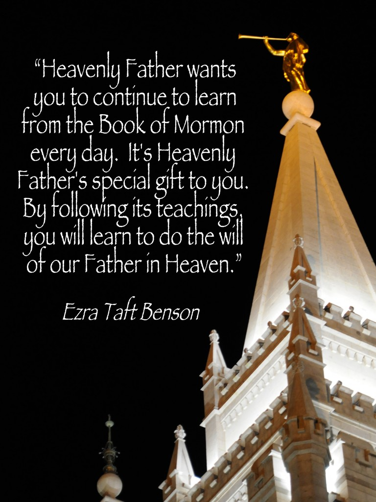 Book Of Mormon Quotes The Book Of Mormon A Gift From A Loving Heavenly Father « The